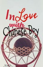 In Love With Chinese Boy (Slow Update) by 12LipsGirl99