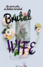 Brutal Wife (Slow Update) by 12LipsGirl99