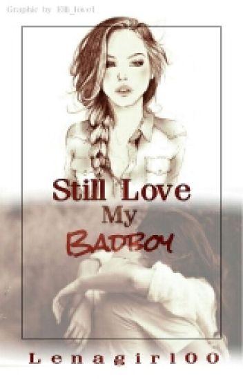 Still love my Badboy