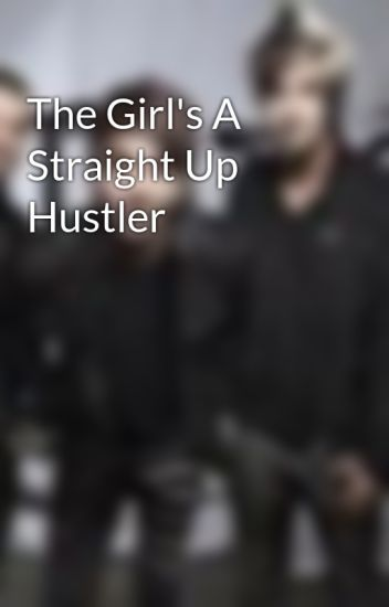 The girls a straight up hustler