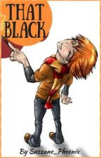That Black... (A Fred Weasley X Reader Story)  by Suzzane_Phoenix