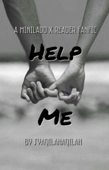 Help Me (Mini Ladd x Reader)