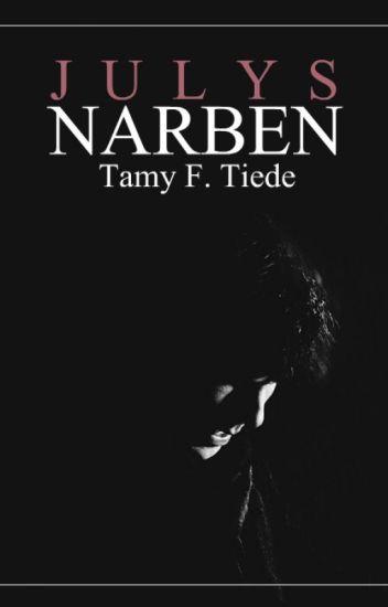 Julys Narben