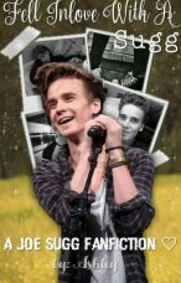 Fell Inlove With A Sugg { Joe Sugg Fanfiction ♡}