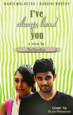 MaNan ff- I've always loved you! by TheTeenKid