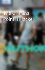 The Criminal Point: Hijacker by han123red
