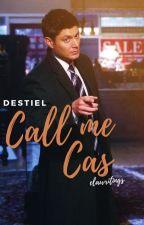 Call Me Cas - Dean/Cas, Destiel by elawritings