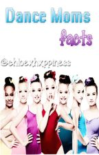 Dance Moms Facts✨ by -provethemwrong