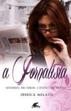 A Jornalista (Degustação) by JssicaMilatoCosta