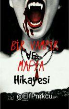 Bir Vampir ve Mafya Hikayesi(Seri-1 by DarkSlayer9