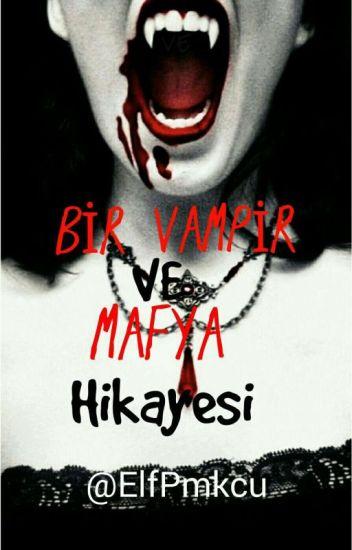 Bir Vampir ve Mafya Hikayesi(Seri-1