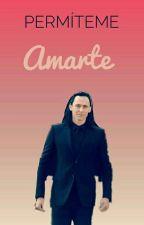 Permíteme Amarte. «Loki fanfic»♡ by SandyMosbyStinson