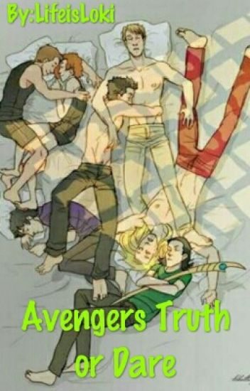 Truth or Dare - Avengers × Loki - Ashleigh Vandenberg - Wattpad
