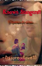 KNOWN STRANGERS!! by spreadlove18