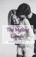 The Mating Games by ItsWayPastMyBedtimee