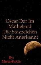 Oscar der im Matheland die Satzzeichen nicht anerkannt by MisterKoGo