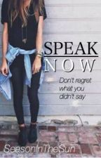 Speak Now by SeasonInTheSun