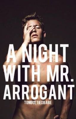 A night with Mr. Arrogant