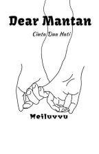 1. Dear Mantan: Cinta Dua Hati [REVISI] by NahoMaeda