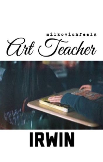 art teacher // irwin