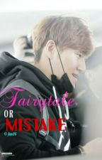 Fairytale Or Mistake by jkmc76
