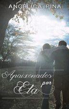 Apaixonados por ela (COMPLETO) by angelicamspina