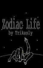 Zodiac Life by Trikasly