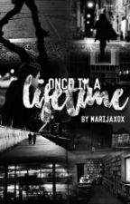 Once In A Lifetime by marijaxox