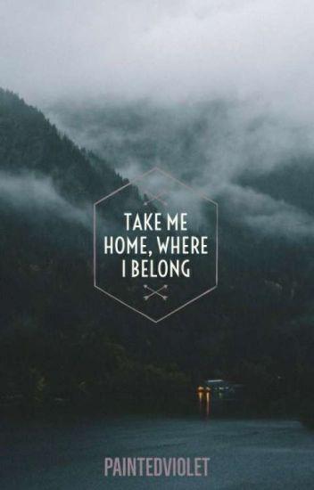 take me home, where i belong