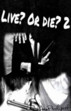 Live? Or die? 2 by LucyPsxchopath