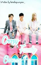 Crazy Family + BTS, SVT, AOA♎ [Season 1] by horologiumjeon_