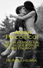 -Amor Psicotico! (PARADO) by Inglid-Francis