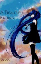 A Beautiful Ending -Trequel- by BeccaUzumaki