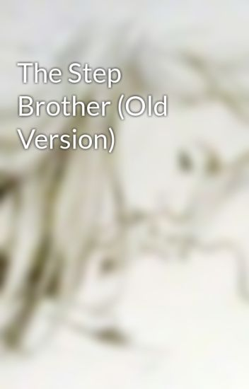 The Step Brother (Old Version)