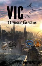 Vic (a divergent fanfiction) by writemyfanfiction
