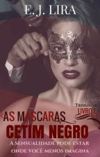 AS MÁSCARAS - Cetim Negro (EM REVISÃO) by evennyjoyce_