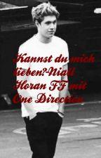 Kannst du mich lieben?-Niall Horan FF mit One Direction  by XxStorysXx1D