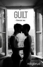 guilt | foscar by roligbrud