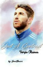 Just A Contract (Sergio Ramos)#Wattys2017 by JaneBoueri