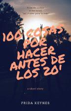 100 Cosas Por Hacer Antes De Los 21 Años #Wattys2016 by ALWAYS_KEYNES