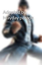 Adopted by Mayday parade by tekkenandrew