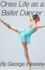 One's life as a ballet dancer by georgeweasleyhp0987