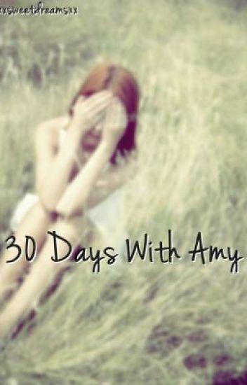 30 Days With Amy [Watty Awards 2011]