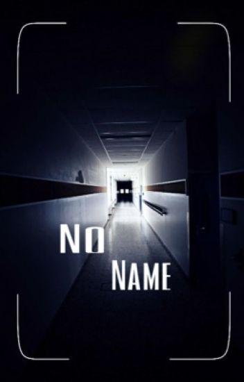 >>No name<< ~DatAdam Fanfiction