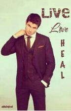 Live Love Heal by aidahqirat