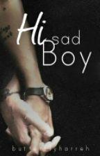 Hi Sad Boy <zawieszone>  by ButterflyHarreh