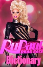 RuPaul's Drag Race: Dictionary by LiamBazley