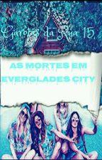 Garotas Da Rua 15- As mortes em Everglades City by amandinhavidaloka