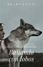 Bailando con lobos © by BelWysocki