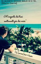In questo mondo solo io e te.||Martin Garrix|| by ItsSaraGarritsen